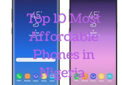 Top 10 Most Affordable Android Phones in Nigeria