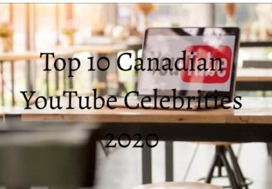 Top 10 Canadian YouTube Celebrities 2020